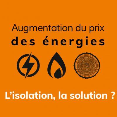 L'augmentation du prix des énergies : l'isolation serait-elle la solution ?
