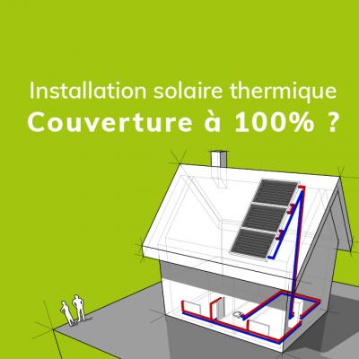 Surdimensionner l'installation solaire thermique : est-ce une bonne idée ?