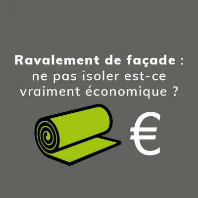 Ravalement de façade : ne pas isoler est-ce vraiment économique ?