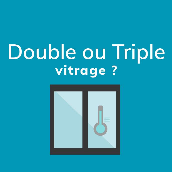 comparatif double ou triple vitrage